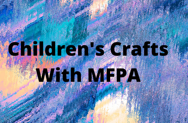 Children's Crafts With MFPA