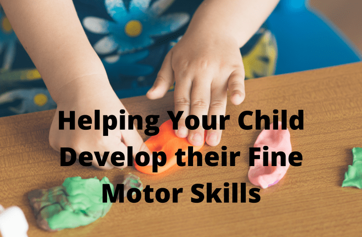 Helping Your Child Develop their Fine Motor Skills