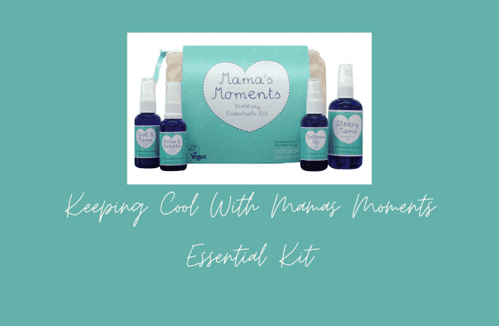 Keeping Cool With Mamas Moments Essential Kit