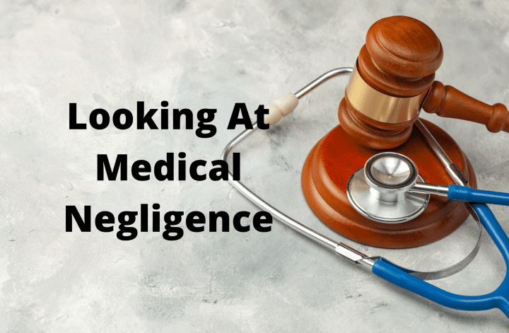 Looking At Medical Negligence