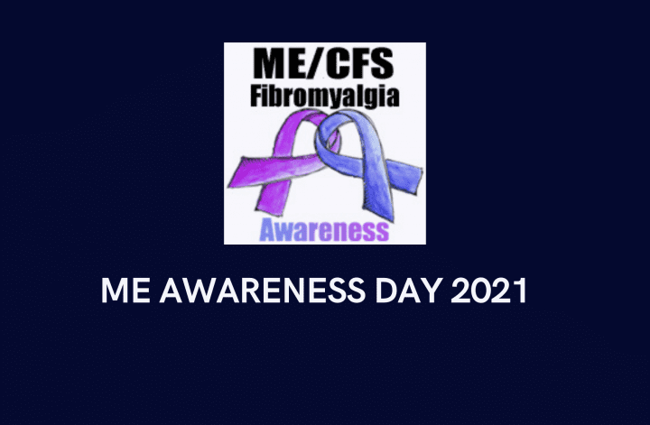 ME Awareness Day 2021