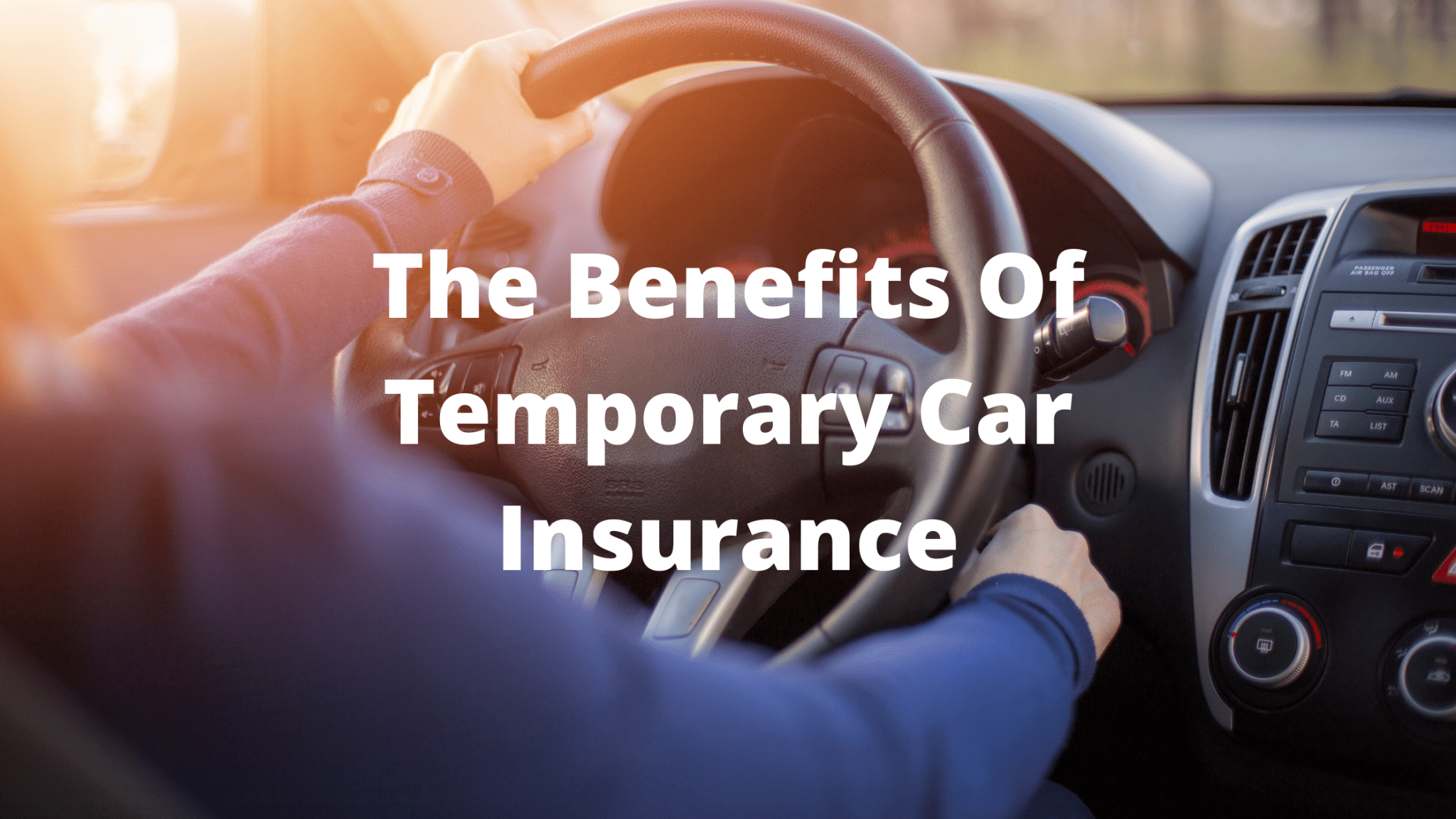 The Benefits Of Temporary Car Insurance