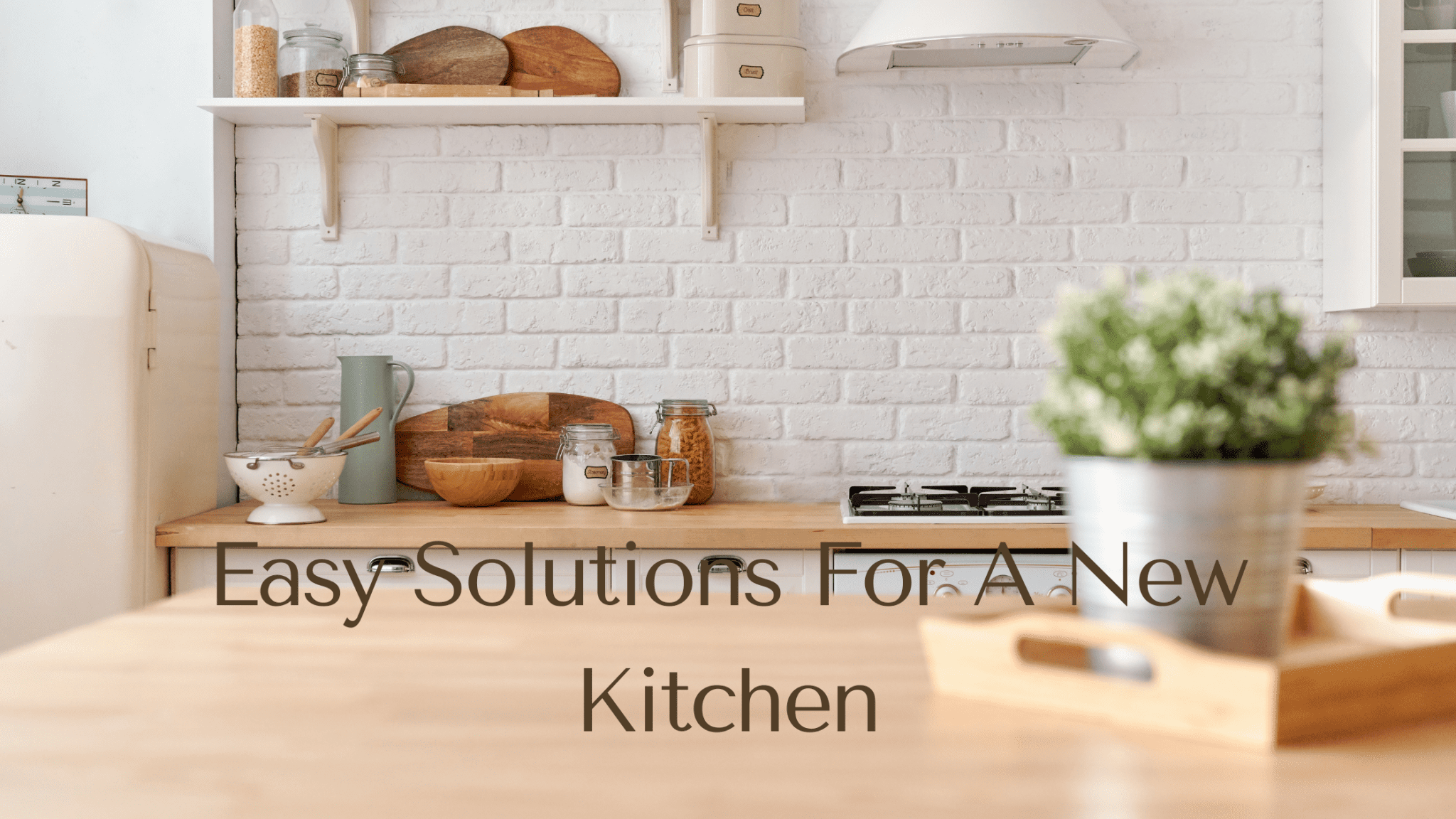 Easy Solutions For A New Kitchen
