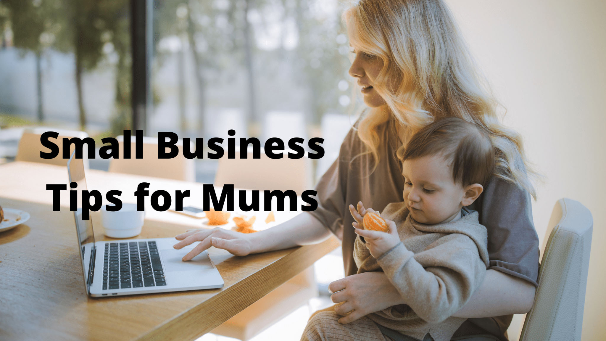 Small Business Tips for Mums