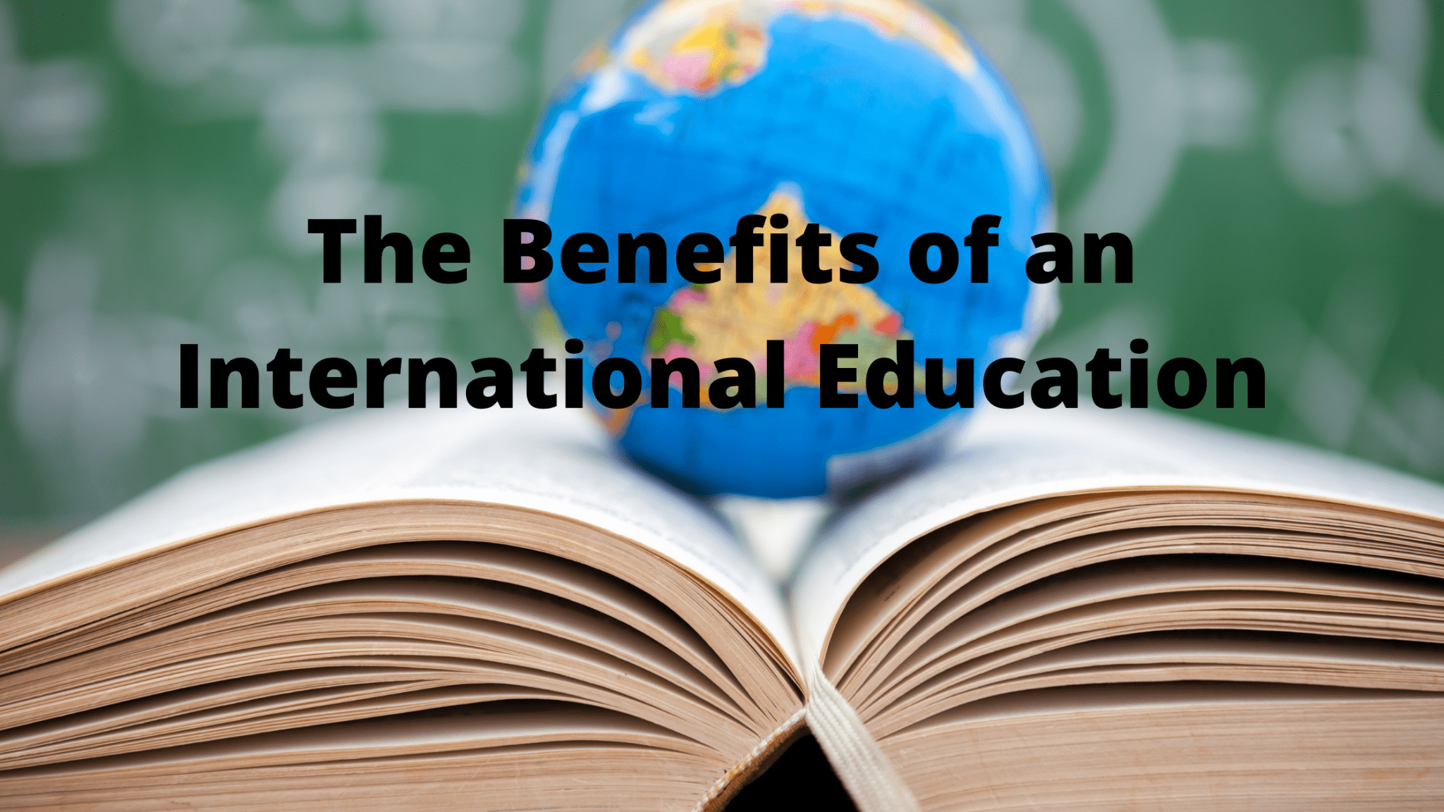 The Benefits of an International Education