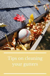 Tips on cleaning your gutters