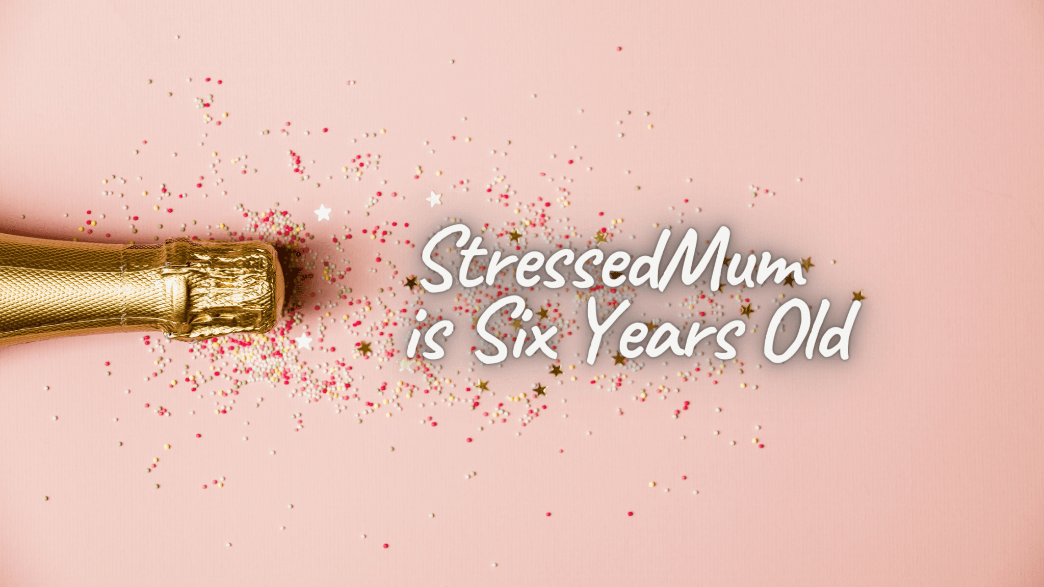 StressedMum is 6 Years Old