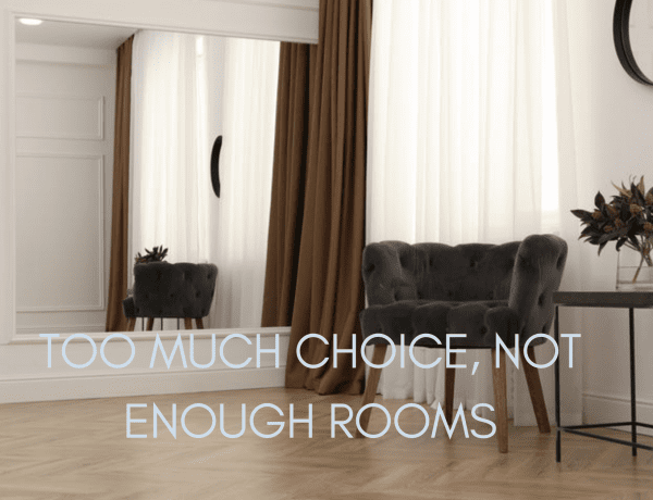 Too Much Choice, Not Enough Rooms
