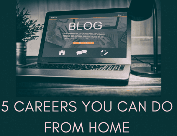 5 Careers You Can Do from Home