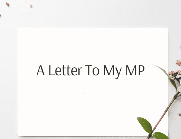 A Letter To My MP