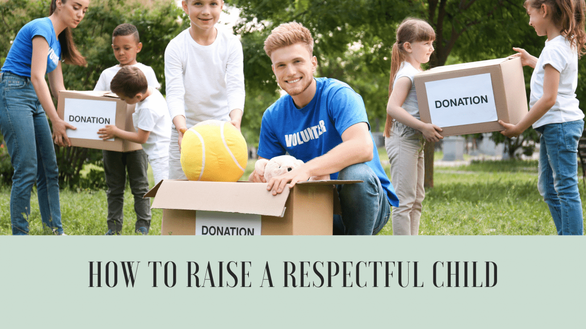 How to Raise a Respectful Child