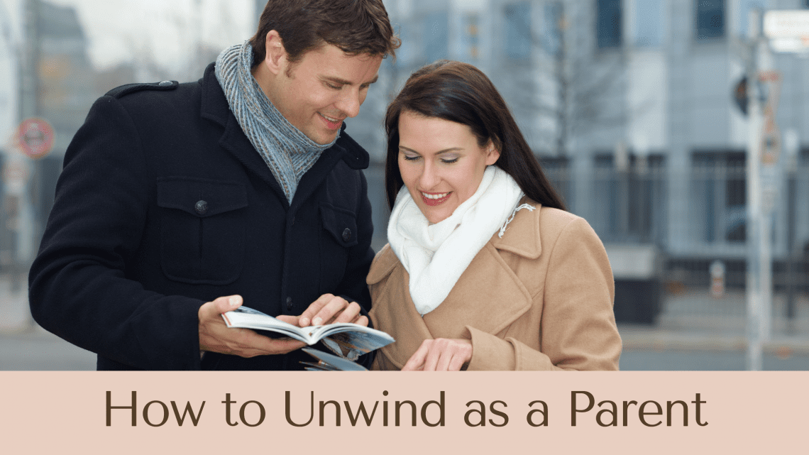 How to Unwind as a Parent