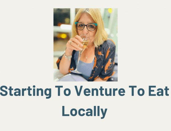 Starting To Venture To Eat Locally
