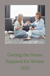 Getting the House Prepared for Winter 2021