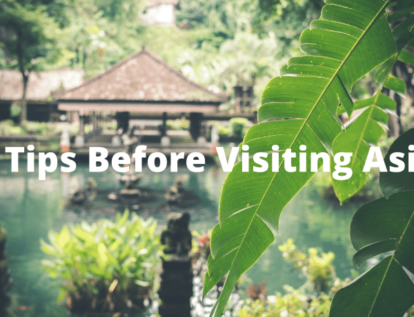 4 Tips Before Visiting Asia